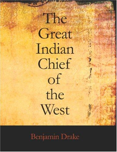 Download The Great Indian Chief of the West (Large Print Edition)