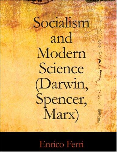 Socialism and Modern Science (Darwin, Spencer, Marx) (Large Print Edition)
