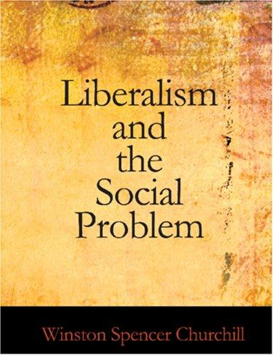 Liberalism and the Social Problem (Large Print Edition)