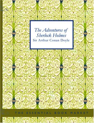 THE ADVENTURES OF SHERLOCK HOLMES (Large Print Edition)