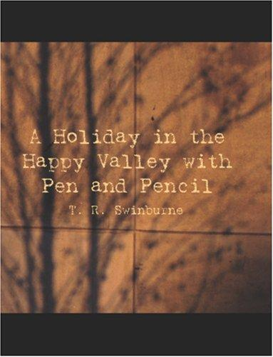 A Holiday in the Happy Valley with Pen and Pencil (Large Print Edition)