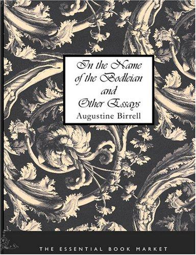Download In the Name of the Bodleian and Other Essays (Large Print Edition)