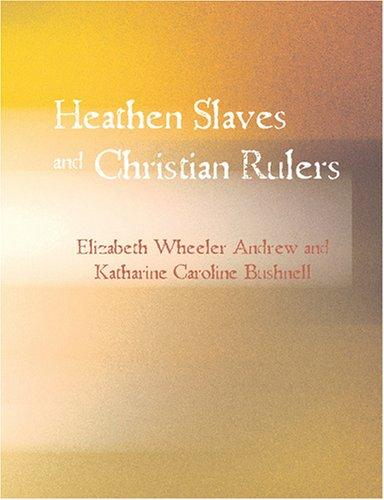 Heathen Slaves and Christian Rulers (Large Print Edition)