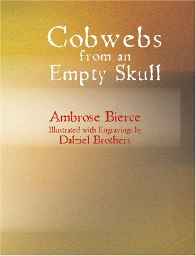Download Cobwebs from an Empty Skull (Large Print Edition)
