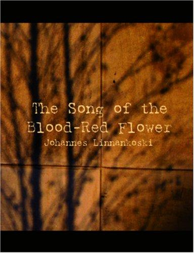 The Song of the Blood-Red Flower (Large Print Edition)