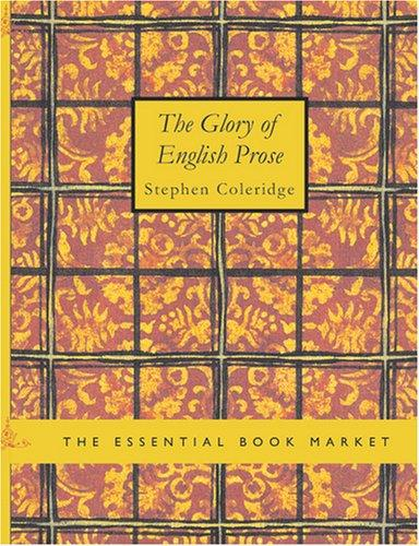 The Glory of English Prose (Large Print Edition)