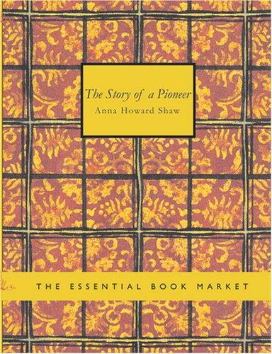 Download The Story of a Pioneer (Large Print Edition)
