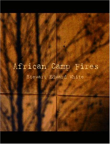 Download African Camp Fires (Large Print Edition)
