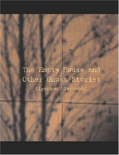 Download The Empty House and Other Ghost Stories (Large Print Edition)