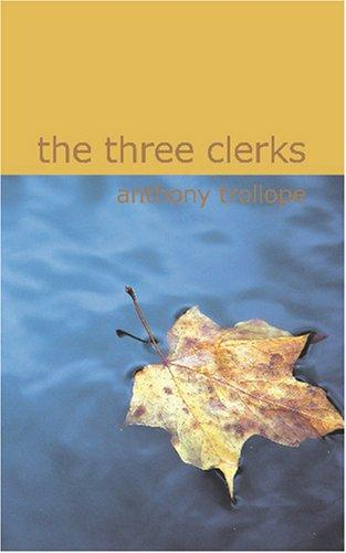 The Three Clerks by Anthony Trollope