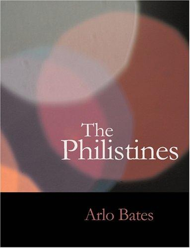 The Philistines (Large Print Edition): The Philistines (Large Print Edition)