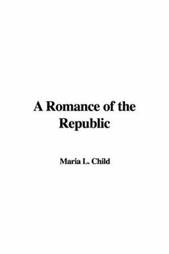Download A Romance of the Republic