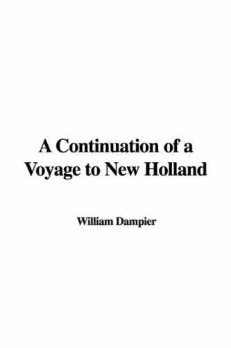 Download A Continuation of a Voyage to New Holland
