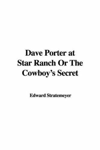 Dave Porter at Star Ranch Or The Cowboy's Secret