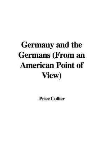 Download Germany and the Germans (From an American Point of View)