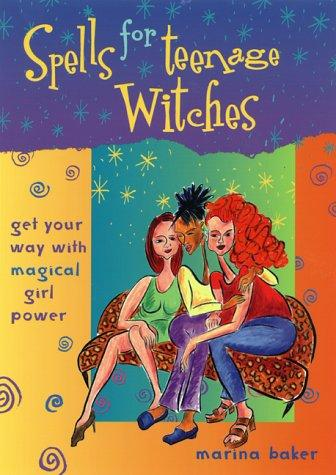 Spells for Teenage Witches