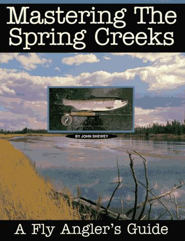 Mastering the Spring Creeks