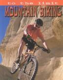 Download Mountain Biking (To the Limit)