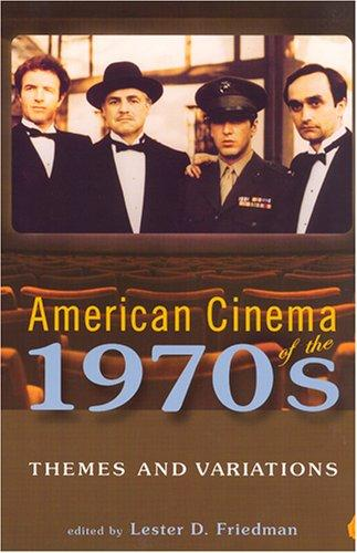 Download American Cinema of the 1970s: Themes and Variations (Screen Decades: American Culture / American Cinema)