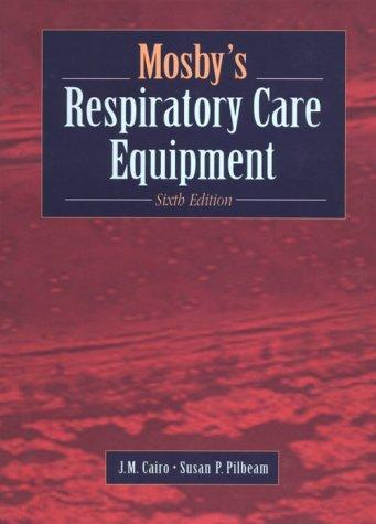 Mosby's respiratory care equipment.
