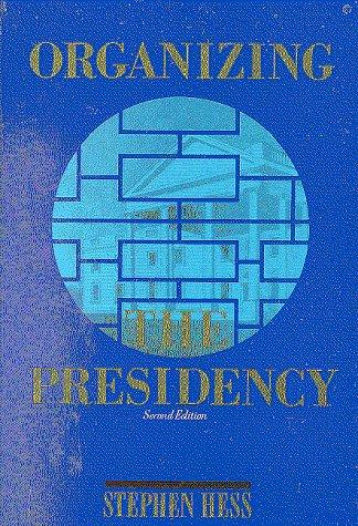Download Organizing the Presidency