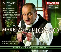 The Marriage of Figaro by Mozart ;   Yvonne Kenny ,   Rebecca Evans ,   Diana Montague ,   Christopher Purves ,   William Dazeley ,   Philharmonia Orchestra ,   David Parry