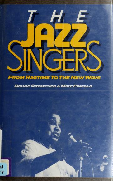 The jazz singers by Bruce Crowther