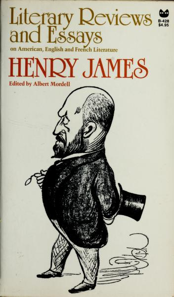 Cover of: Literary reviews and essays on American, English, and French literature   Henry James Jr.