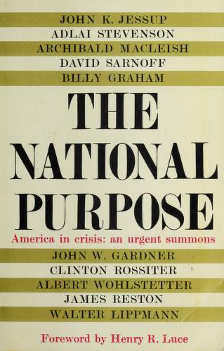 Cover of: The national purpose | by John K. Jessup [and others.