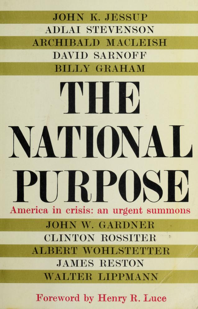 The national purpose by by John K. Jessup [and others.