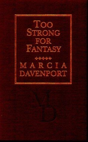 Too strong for fantasy by Marcia Davenport