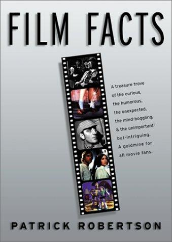 Film Facts by Patrick Robertson