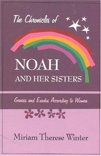 The chronicles of Noah and her sisters by Miriam Therese Winter