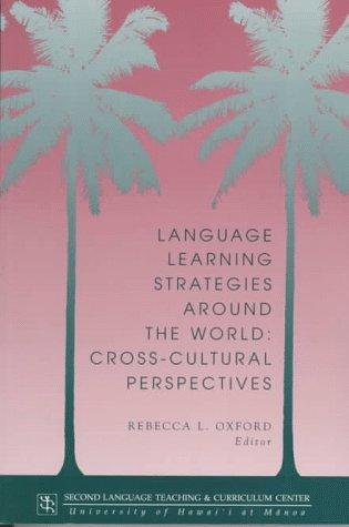 Language Learning Strategies Around the World by Rebecca L. Oxford