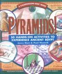 Pyramids! 50 Hands-On Activities to Experience Ancient Egypt by Avery Hart