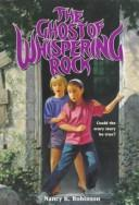 Ghost of Whispering Rock by Nancy Robinson