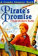 Pirate's Promise (Trophy Chapter Books) by Clyde Bulla