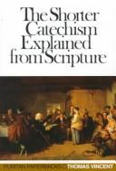 Shorter Catechism Explained from Scripture by Vincent, Thomas