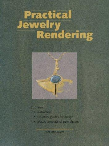 Practical Jewelry Rendering by Tim McCreight