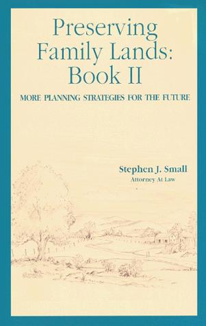 Preserving Family Lands, Book II  by Stephen J. Small