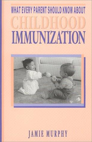 What every parent should know about childhood immunization by Jamie Murphy