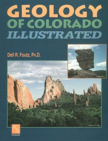 Geology of Colorado Illustrated by Dell R Foutz