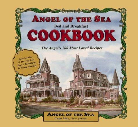 The Angel of the Sea B & B Cookbook by Sherry Girton