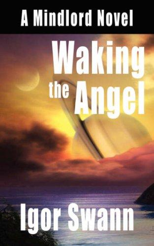Waking the Angel by Igor Swann