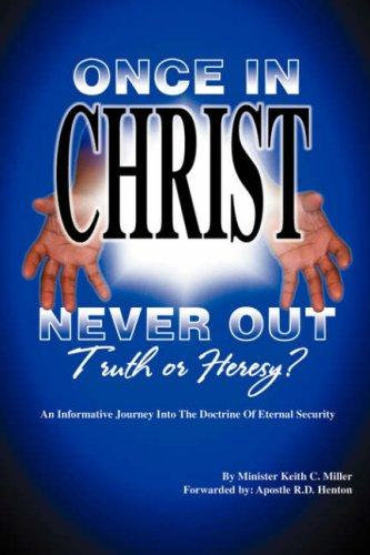 """Once in Christ, Never Out"" by Keith, C. Miller"