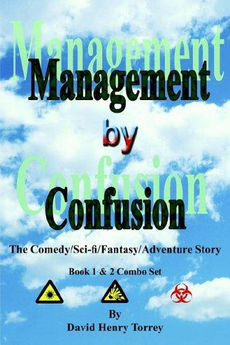 Management By Confusion by David Henry Torrey