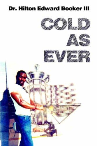 COLD AS EVER by Dr. Hilton Edward Booker III