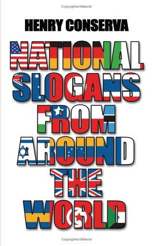 National Slogans From Around the World by Henry Conserva
