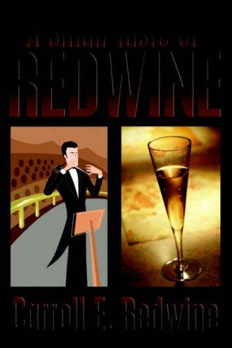 A Small Taste of Redwine by Carroll, E. Redwine