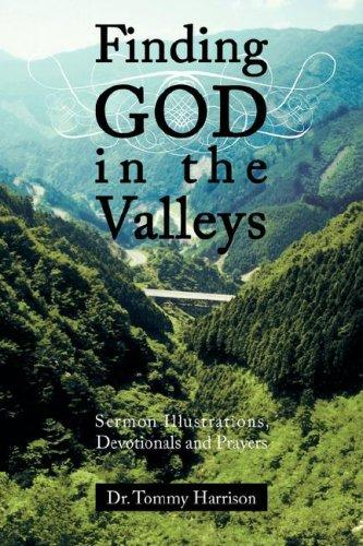 Finding God in the Valleys by Dr. Tommy Harrison